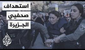 استهداف متعمد لصحفيي الجزيرة من قبل جنود الاحتلال ....